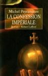 """Couverture du livre : """"La confession impériale"""""""