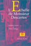 """Couverture du livre : """"L'échelle de Monsieur Descartes"""""""