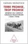 """Couverture du livre : """"Terre promise, trop promise"""""""