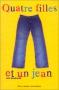 """Couverture du livre : """"Quatre filles et un jean"""""""