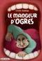 """Couverture du livre : """"Le mangeur d'ogres"""""""