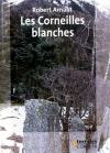"""Couverture du livre : """"Les corneilles blanches"""""""