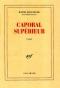 """Couverture du livre : """"Caporal supérieur"""""""