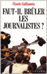 """Couverture du livre : """"Faut-il brûler les journalistes ?"""""""