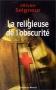 """Couverture du livre : """"La religieuse de l'obscurité"""""""