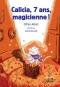 """Couverture du livre : """"Calicia, 7 ans, magicienne !"""""""