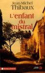 """Couverture du livre : """"L'enfant du mistral"""""""