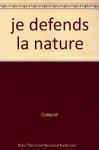 """Couverture du livre : """"Je défends la nature"""""""