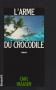 """Couverture du livre : """"L'arme du crocodile"""""""