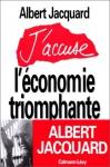 """Couverture du livre : """"J'accuse l'économie triomphante"""""""
