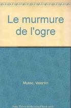 """Couverture du livre : """"Le murmure de l'ogre"""""""