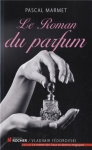 """Couverture du livre : """"Le roman du parfum"""""""