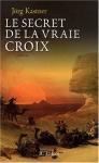 """Couverture du livre : """"Le secret de la vraie croix"""""""