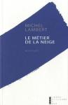 """Couverture du livre : """"Le métier de la neige"""""""