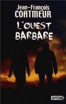 """Couverture du livre : """"L'ouest barbare"""""""