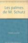 """Couverture du livre : """"Les palmes de M. Schutz"""""""