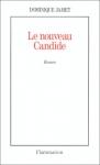 """Couverture du livre : """"Le nouveau Candide ou les beautés du progrès"""""""