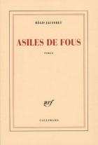 """Couverture du livre : """"Asiles de fous"""""""
