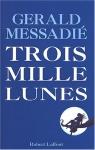 """Couverture du livre : """"Trois mille lunes"""""""