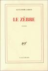 """Couverture du livre : """"Le zèbre"""""""