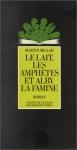 """Couverture du livre : """"Le lait, les amphètes et Alby la famine"""""""