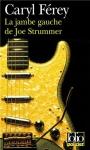 """Couverture du livre : """"La jambe gauche de Joe Strummer"""""""