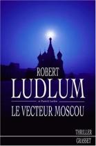 """Couverture du livre : """"Le vecteur Moscou"""""""