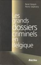 """Couverture du livre : """"Les grands dossiers criminels en Belgique"""""""