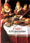 """Couverture du livre : """"A table !"""""""