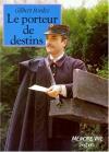 """Couverture du livre : """"Le porteur de destins"""""""