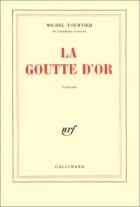 """Couverture du livre : """"La goutte d'or"""""""