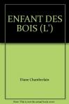 """Couverture du livre : """"L'enfant des bois"""""""