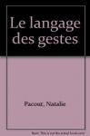 """Couverture du livre : """"Le langage des gestes"""""""