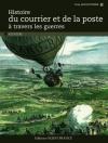 """Couverture du livre : """"Histoire du courrier et de la poste à travers les guerres"""""""
