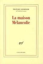 """Couverture du livre : """"La maison Mélancolie"""""""