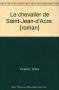 """Couverture du livre : """"Le chevalier de Saint-Jean-D'Acre"""""""