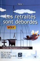 """Couverture du livre : """"Les retraités sont débordés"""""""