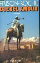 """Couverture du livre : """"Djebel amour"""""""