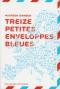 """Couverture du livre : """"Treize petites enveloppes bleues"""""""