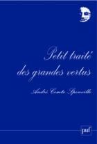 """Couverture du livre : """"Petit traité des grandes vertus"""""""