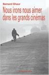 """Couverture du livre : """"Nous irons nous aimer dans les grands cinémas"""""""