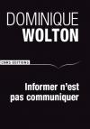 """Couverture du livre : """"Informer n'est pas communiquer"""""""