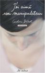 """Couverture du livre : """"J'ai aimé un manipulateur"""""""