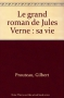 """Couverture du livre : """"Le grand roman de Jules Verne, sa vie"""""""