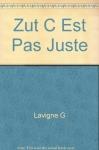 """Couverture du livre : """"Zut, c'est pas juste !"""""""