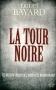 """Couverture du livre : """"La tour noire"""""""