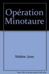 """Couverture du livre : """"Opération Minotaure"""""""