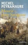 """Couverture du livre : """"Mourir pour Saragosse"""""""