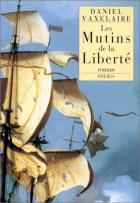 """Couverture du livre : """"Les mutins de la liberté"""""""