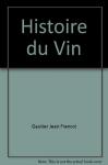 """Couverture du livre : """"Histoire du vin"""""""